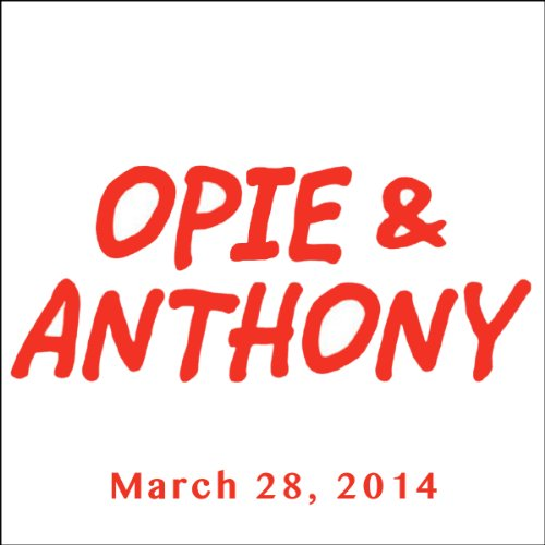 Opie & Anthony, Ron Bennington and Dennis Falcone, March 28, 2014 audiobook cover art