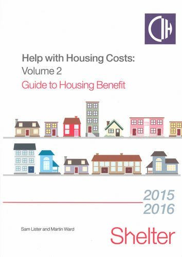 Help with Housing Costs Volume 2 : Guide to Housing Benefit 2015/2016 by Sam Lister (2015-07-02)