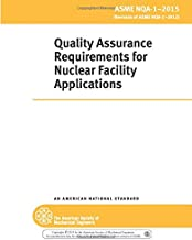 ASME NQA-1-2015: Quality Assurance Requirements for Nuclear Facility Applications