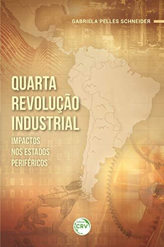 Quarta revolução industrial: Impactos nos estados periféricos