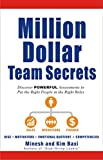 Million Dollar Team Secrets: Discover POWERFUL Assessments to Put the Right People in the Right...