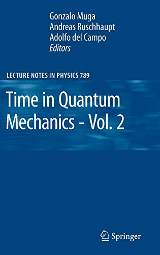 Time in Quantum Mechanics - Vol. 2 (Lecture Notes in Physics, 789, Band 789)