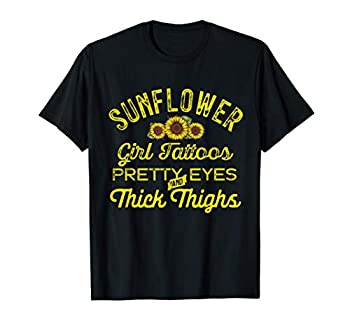 Sunflower girl tattoos pretty eyes and thick thighs gift T-Shirt