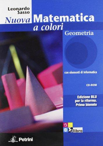 Nuova Matematica a Colori: Geometria per le Scuole Superiori con CD e Espansione Online