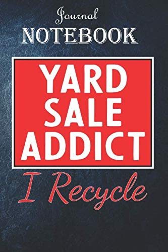 Notebook Journal:  Yard Sale Addict Yard Sale  Funny Garage Sale: Unique Appreciation Gift with Beautiful Design and a Premium Matte Softcover Gift Ideas for Your Son