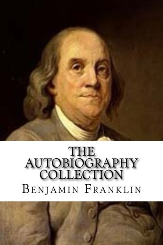 The Autobiography Collection: Benjamin Franklin (The Politician), Charles Darwin (The Scientist), John D. Rockefeller (The Businessman), and Igor Stravinsky (The Musician)