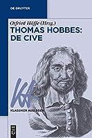 Thomas Hobbes: De Cive (Klassiker Auslegen)