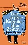 Der größte Kapitän aller Zeiten von Eggers, Dave