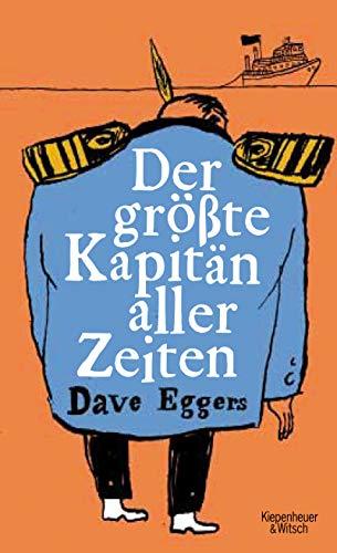 Buchseite und Rezensionen zu 'Der größte Kapitän aller Zeiten' von Eggers, Dave