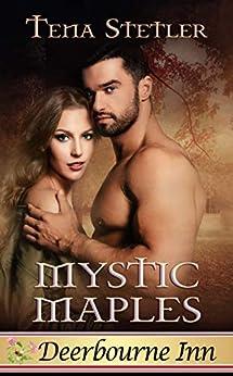 Mystic Maples (Deerbourne Inn) by [Tena Stetler]
