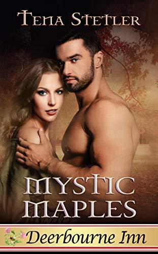 Book: Mystic Maples (Deerbourne Inn Series) by Tena Stetler
