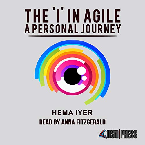 The 'I' in Agile: A Personal Journey audiobook cover art