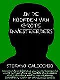 IN DE HOOFDEN VAN GROTE INVESTEERDERS. De psychologie die door de grootste investeerders aller tijden wordt gebruikt door middel van aforismen, biografieën, citaten en opera's. (Dutch Edition)