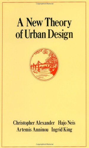A New Theory of Urban Design (Center for Environmental Structure Series)
