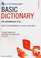 Easier English Basic Dictionary: Pre-intermediate Level: Over 11,000 Terms Clearly Defined by EASIER ENGLISH BASIC DICTIONARY -(2004-03-15)