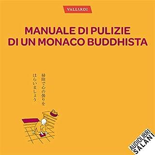 Manuale di pulizie di un monaco buddhista                   Di:                                                                                                                                 Keisuke Matsumoto                               Letto da:                                                                                                                                 Paolo De Santis                      Durata:  2 ore e 18 min     159 recensioni     Totali 3,9