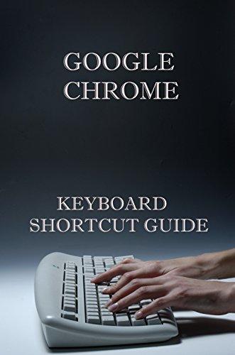 Google Chrome Keyboard Shortcut Keyboard Guide (English Edition)