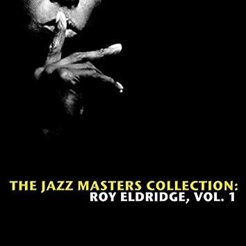 The Jazz Masters Collection: Roy Eldridge, Vol. 1