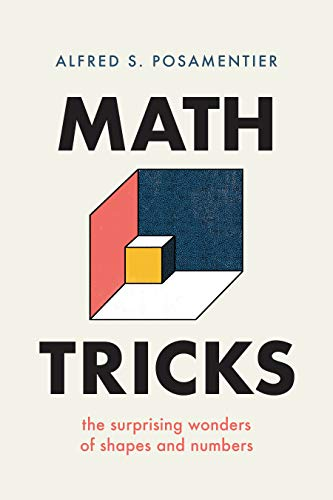 Math Tricks: The Surprising Wonders of Shapes and Numbers Front Cover