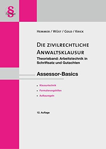 Assessor-Basics zivilrechtliche Anwaltsklausur Teil I - Theorieband (Skript Zivilrecht) (Skripten - Zivilrecht)
