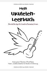 Mein Ukulelen-Leerbuch: Die taktile App für kreative Tonsetzer/innen Taschenbuch