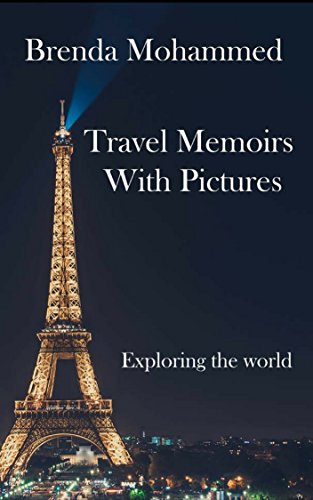 Book: Travel Memoirs with Pictures - Exploring the world by Brenda Mohammed