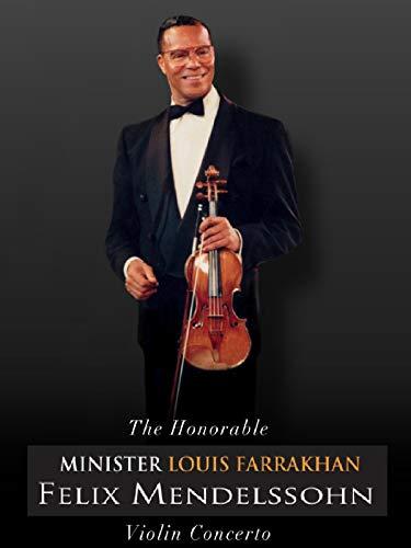 Minister Louis Farrakhan Felix Mendelssohn Violin Concerto