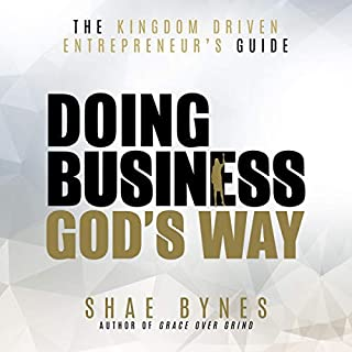 The Kingdom Driven Entrepreneur's Guide: Doing Business God's Way cover art