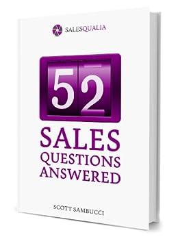 52 Sales Questions Answered by [Scott Sambucci]