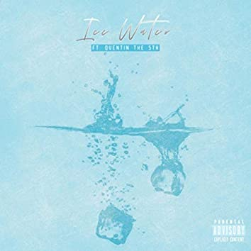 Ice Water (feat. Quentin the 5th)