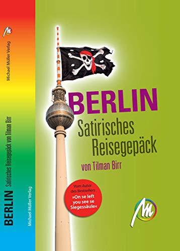 Berlin - Satirisches Reisegepäck (VLB Reihenkürzel: LE233 - Satirisches Reisegepäck)