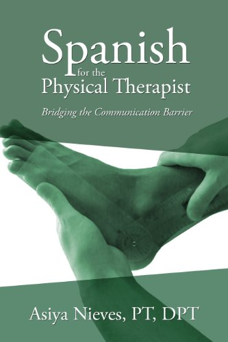 Spanish for the Physical Therapist: Bridging the Communication Barrier