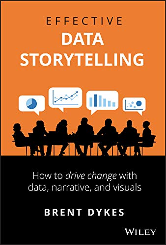 Image OfEffective Data Storytelling: How To Drive Change With Data, Narrative And Visuals