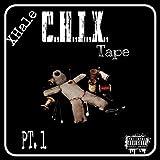 C.H.I.X. Tape, Pt. 1 [Explicit]
