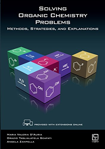 Solving Organic Chemistry Problems: Methods, Strategies, and Explanations