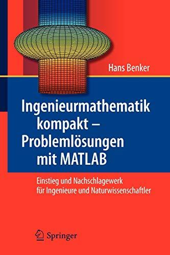 Ingenieurmathematik kompakt – Problemlösungen mit MATLAB: Einstieg und Nachschlagewerk für Ingenieure und Naturwissenschaftler