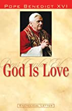 God Is Love: Encyclical Letter of Pope Benedict XVI