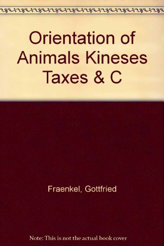 Orientation of Animals Kineses Taxes & C