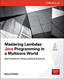 Mastering Lambdas: Java Programming in a Multicore World (Oracle Press)