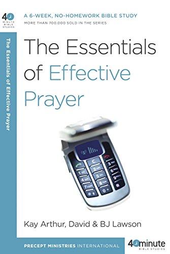 The Essentials of Effective Prayer (40-Minute Bible Studies)