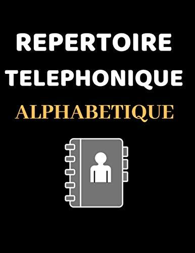 REPERTOIRE TELEPHONIQUE ALPHABETIQUE: Carnet d'adresses de A à Z   Grand Format   Grand Caractere Gras pour Plus de Visibilité et de Facilité   130 contacts