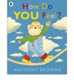 [How Do You Feel?] (By: Anthony Browne) [published: September, 2012] - Walker Books Ltd - 06/09/2012