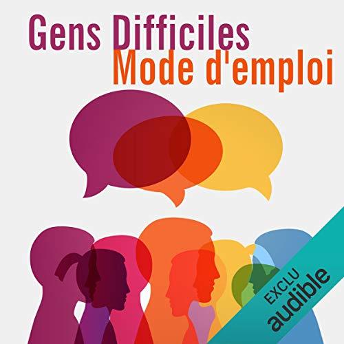 Couverture de Gens difficiles, mode d'emploi