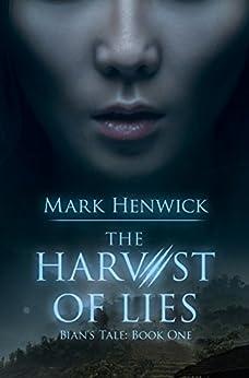 The Harvest of Lies: An Athanate Novel of Nineteenth Century Saigon (Bian's Tale Book 1) by [Mark Henwick, Lauren Sweet]