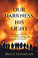 Our Darkness, His Light
