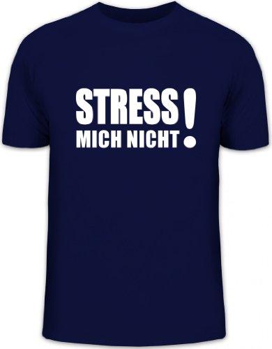 Shirtstreet24, Stress Mich Nicht! Herren T-Shirt Fun Shirt Funshirt, Größe: S,dunkelblau