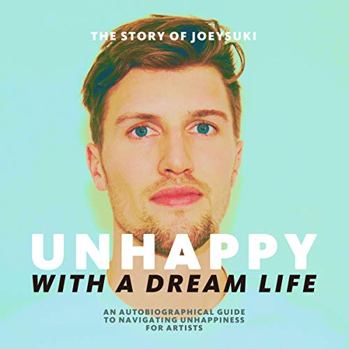 Unhappy with a Dream Life     An Autobiographical Guide to Navigating Unhappiness for Artists              By:                                                                                                                                 Joey Lelieveld                               Narrated by:                                                                                                                                 Will Stauff                      Length: 2 hrs and 18 mins     Not rated yet     Overall 0.0