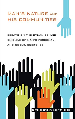 Man's Nature and His Communities: Essays on the Dynamics and Enigmas of Man's Personal and Social Existence