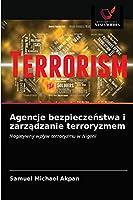Agencje bezpieczeństwa i zarządzanie terroryzmem: Negatywny wpływ terroryzmu w Nigerii