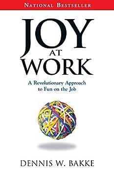 Joy at Work  A Revolutionary Approach To Fun on the Job  Pocket Wisdom
